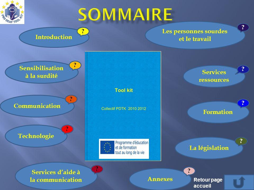 Introduction Technologie Sensibilisation à la surdité Communication Services daide à la communication Formation Services ressources Les personnes sour