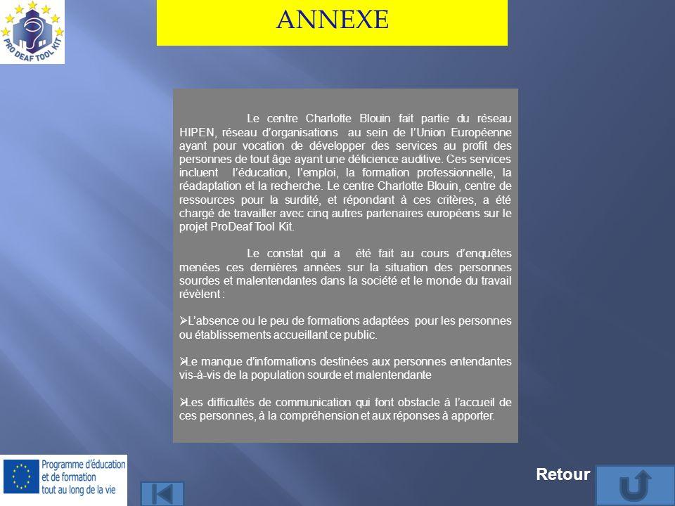 ANNEXE Le centre Charlotte Blouin fait partie du réseau HIPEN, réseau dorganisations au sein de lUnion Européenne ayant pour vocation de développer de