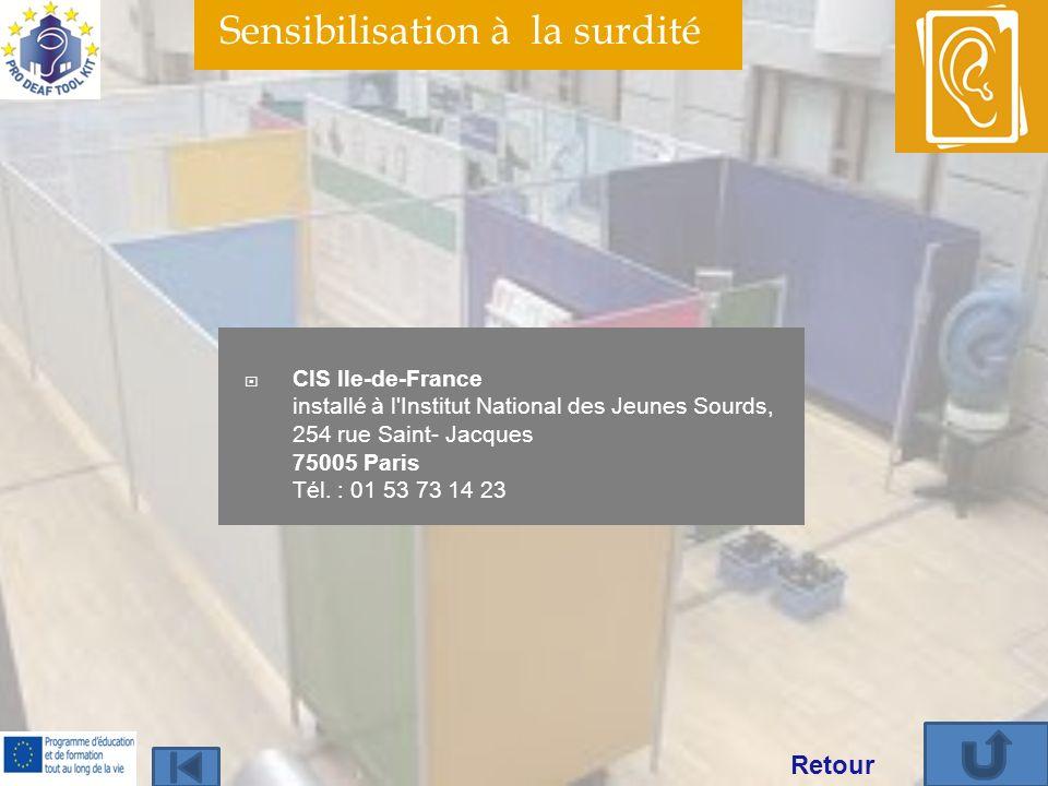 Sensibilisation à la surdité CIS Ile-de-France installé à l'Institut National des Jeunes Sourds, 254 rue Saint- Jacques 75005 Paris Tél. : 01 53 73 14