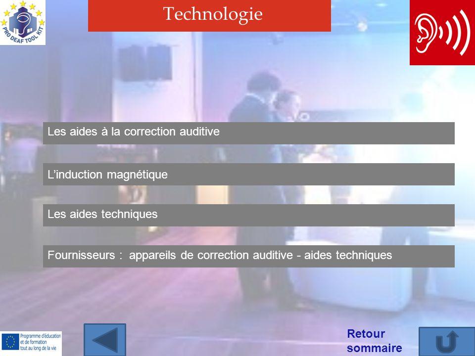 Technologie Linduction magnétique Fournisseurs : appareils de correction auditive - aides techniques Les aides techniques Les aides à la correction auditive Retour sommaire