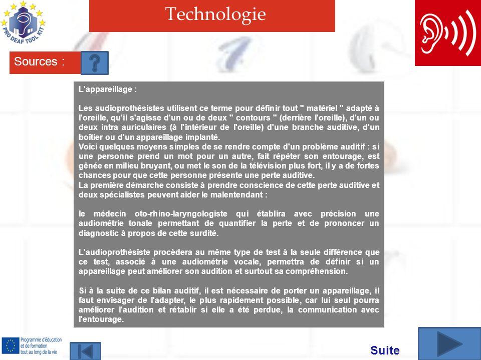 Technologie Sources : L'appareillage : Les audioprothésistes utilisent ce terme pour définir tout