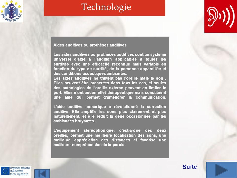 Technologie Aides auditives ou prothèses auditives Les aides auditives ou prothèses auditives sont un système universel daide à laudition applicables