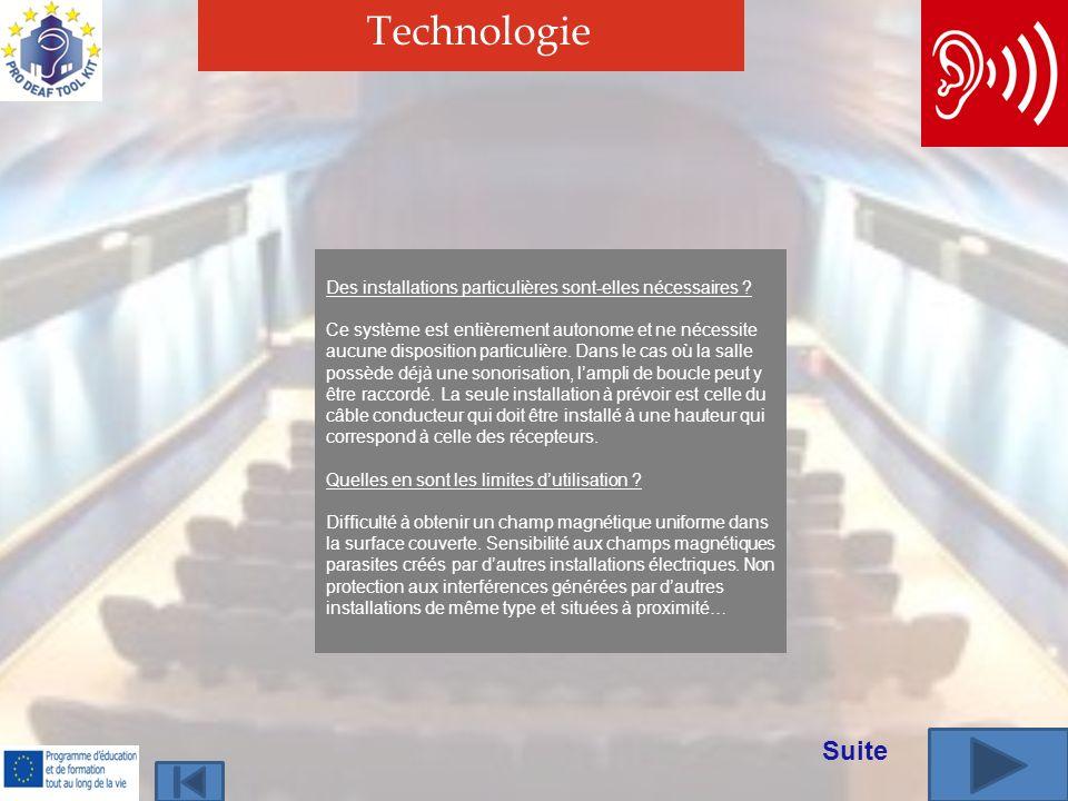 Technologie Des installations particulières sont-elles nécessaires ? Ce système est entièrement autonome et ne nécessite aucune disposition particuliè