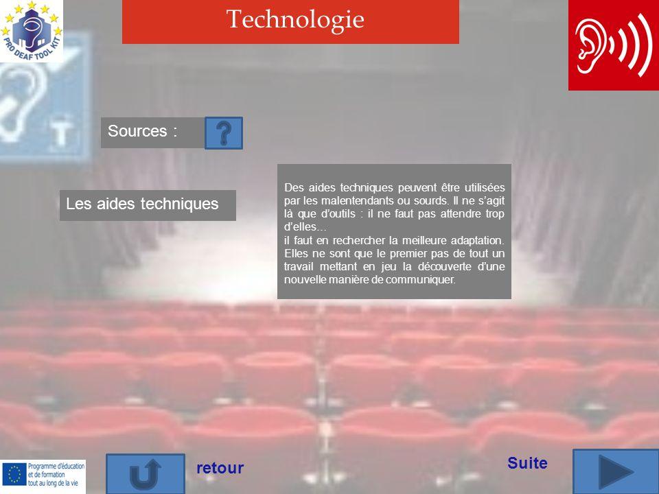 Technologie Les aides techniques Des aides techniques peuvent être utilisées par les malentendants ou sourds.
