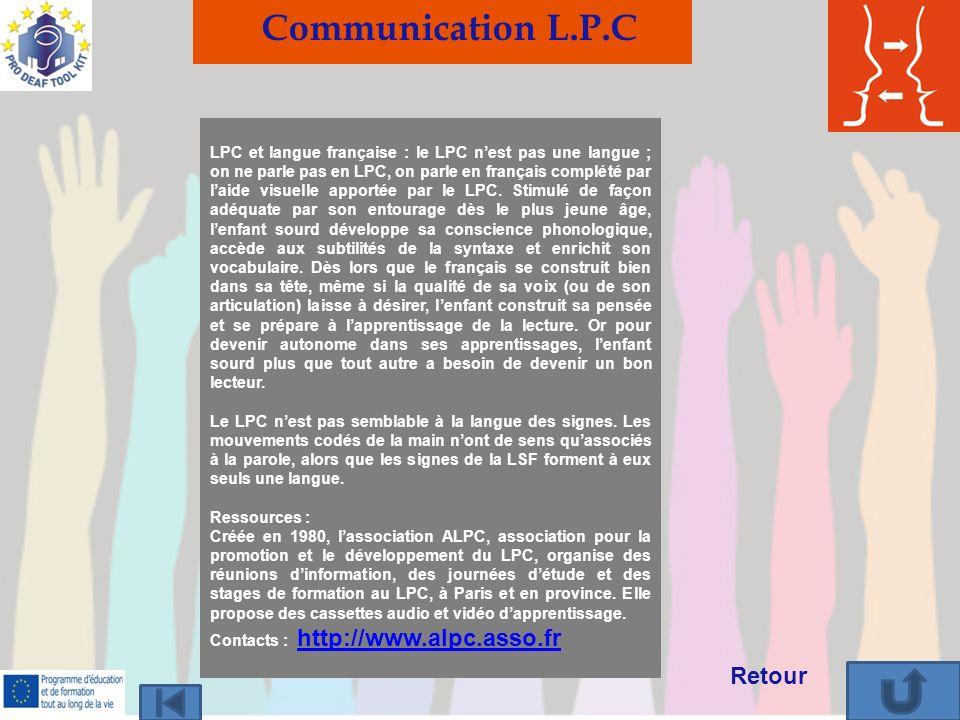 LPC et langue française : le LPC nest pas une langue ; on ne parle pas en LPC, on parle en français complété par laide visuelle apportée par le LPC. S