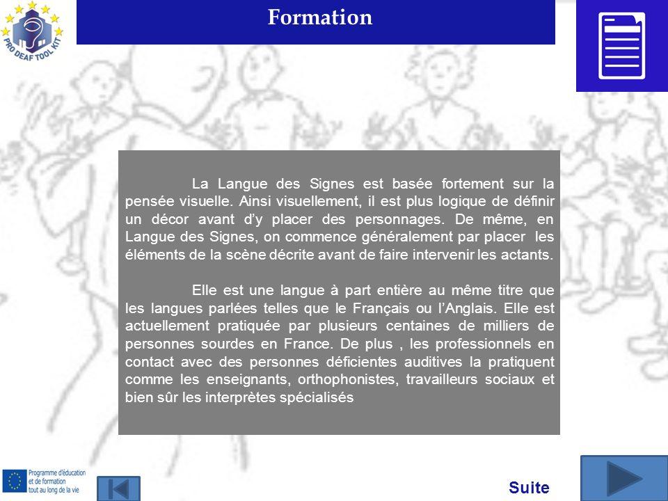 Formation La Langue des Signes est basée fortement sur la pensée visuelle.