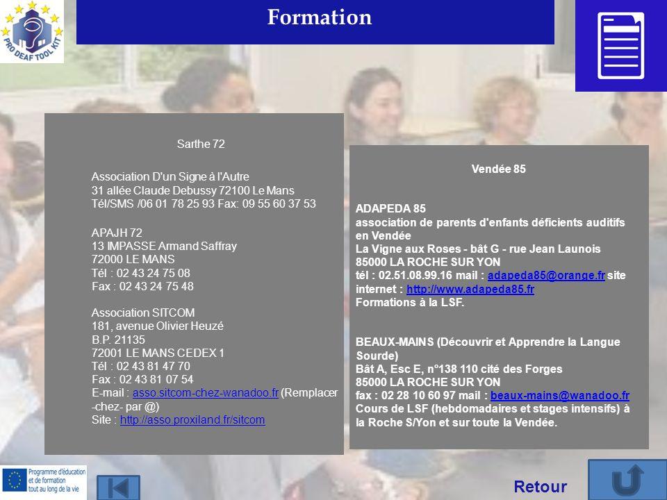 Retour Formation Sarthe 72 Association D'un Signe à l'Autre 31 allée Claude Debussy 72100 Le Mans Tél/SMS /06 01 78 25 93 Fax: 09 55 60 37 53 APAJH 72