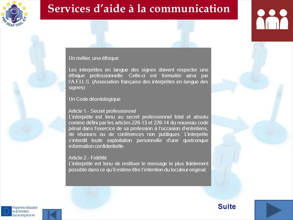 Un métier, une éthique Les interprètes en langue des signes doivent respecter une éthique professionnelle. Celle-ci est formulée ainsi par lA.F.I.L.S.