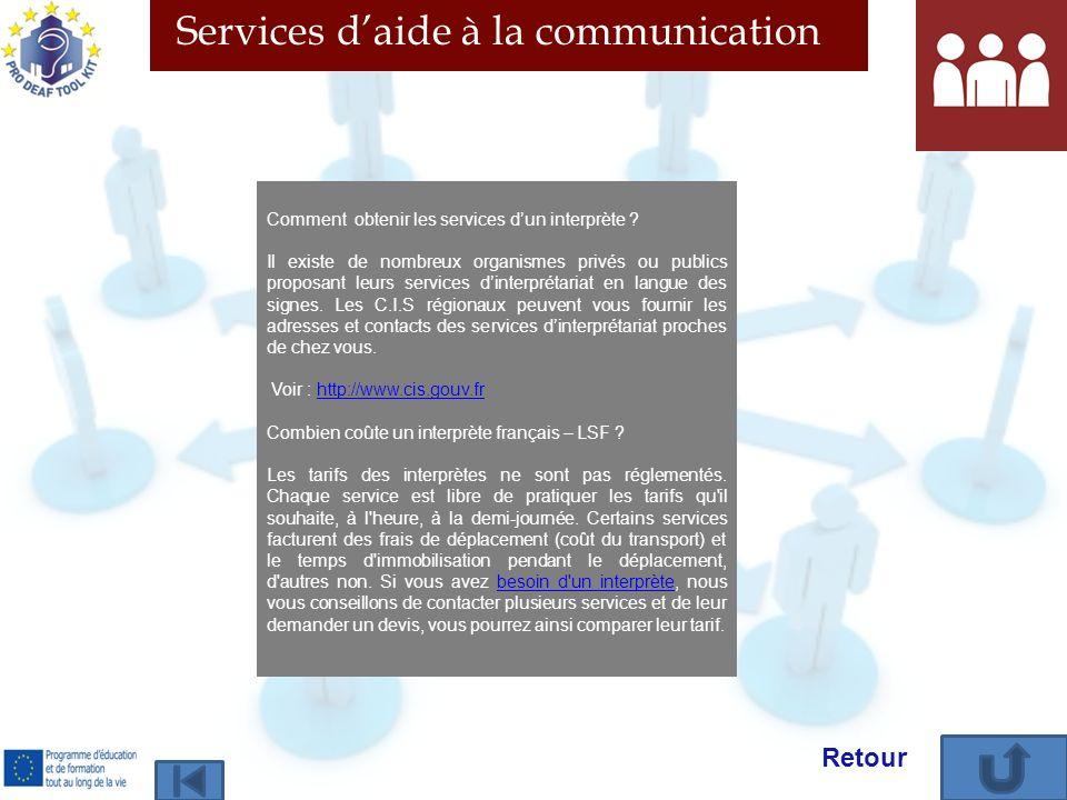 Services daide à la communication Comment obtenir les services dun interprète ? Il existe de nombreux organismes privés ou publics proposant leurs ser