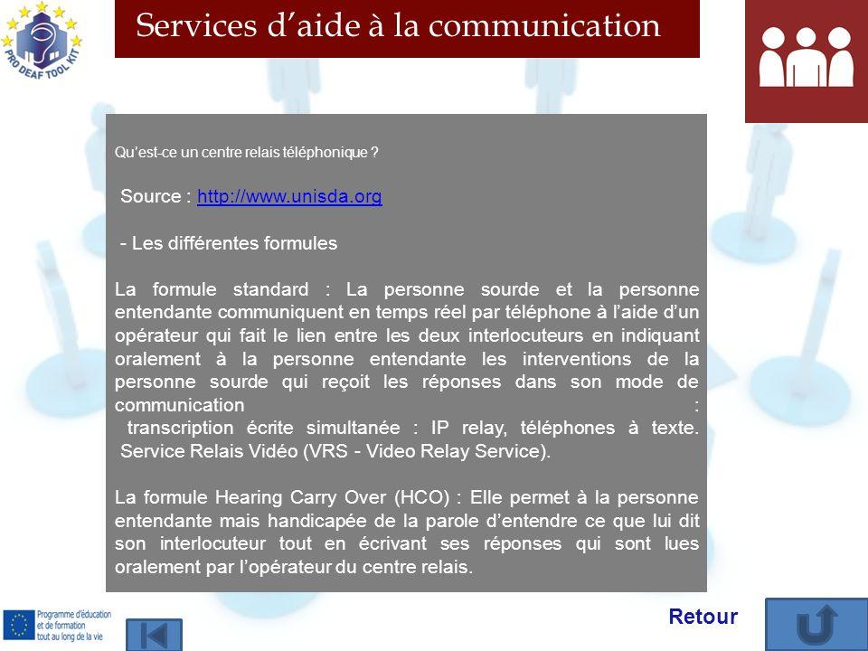 Services daide à la communication Quest-ce un centre relais téléphonique ? Source : http://www.unisda.orghttp://www.unisda.org - Les différentes formu