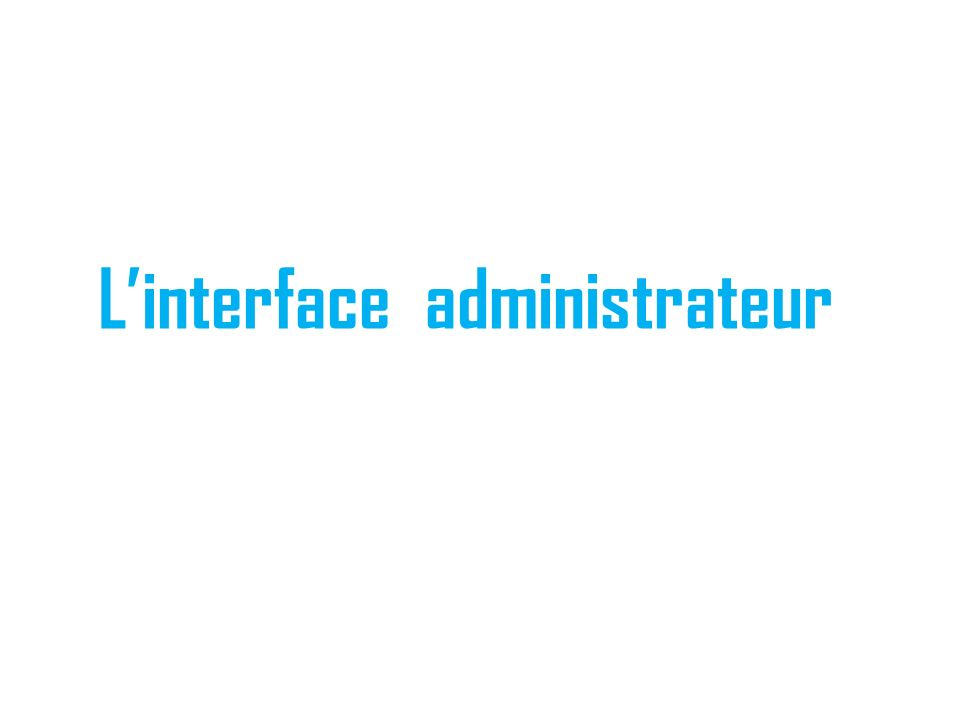 Linterface administrateur