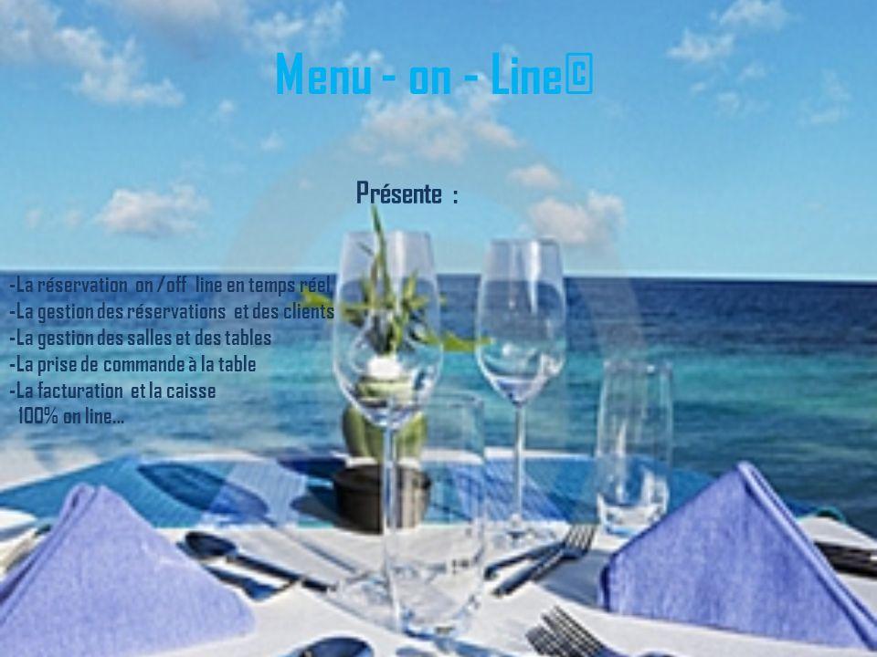 Présente : -La réservation on /off line en temps réel -La gestion des réservations et des clients -La gestion des salles et des tables -La prise de co