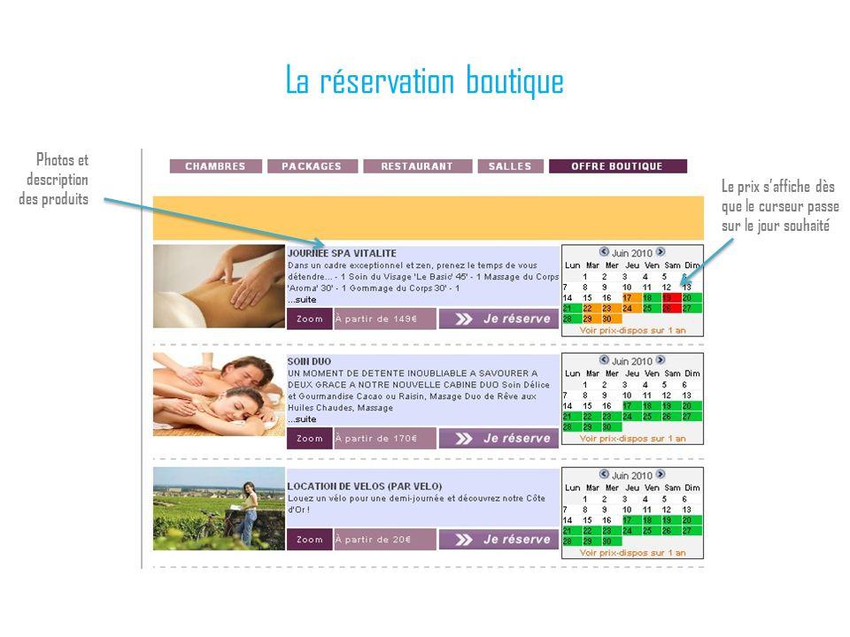 La réservation boutique Photos et description des produits Le prix saffiche dès que le curseur passe sur le jour souhaité