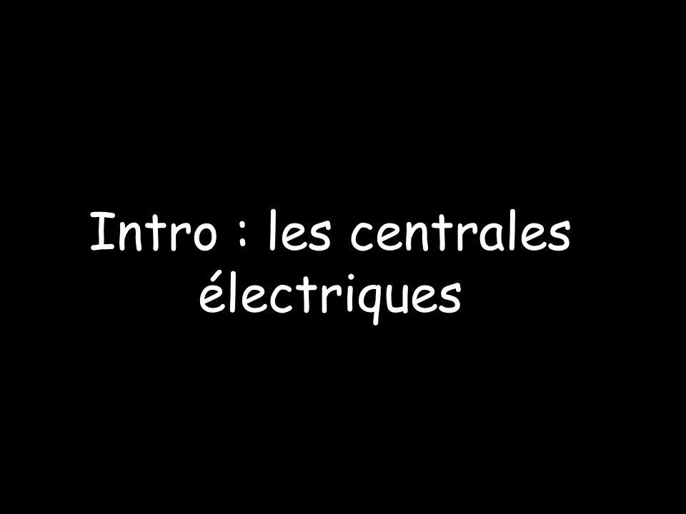 Intro : les centrales électriques
