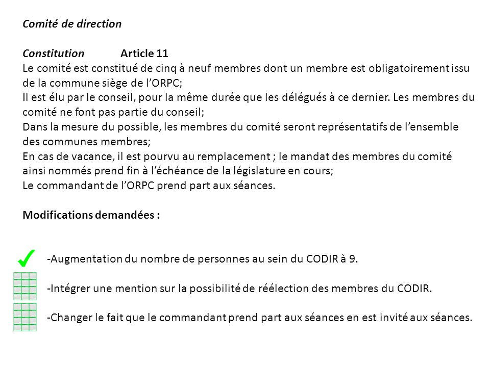 Comité de direction ConstitutionArticle 11 Le comité est constitué de cinq à neuf membres dont un membre est obligatoirement issu de la commune siège