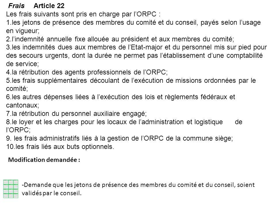 Frais Article 22 Les frais suivants sont pris en charge par lORPC : 1.les jetons de présence des membres du comité et du conseil, payés selon lusage e
