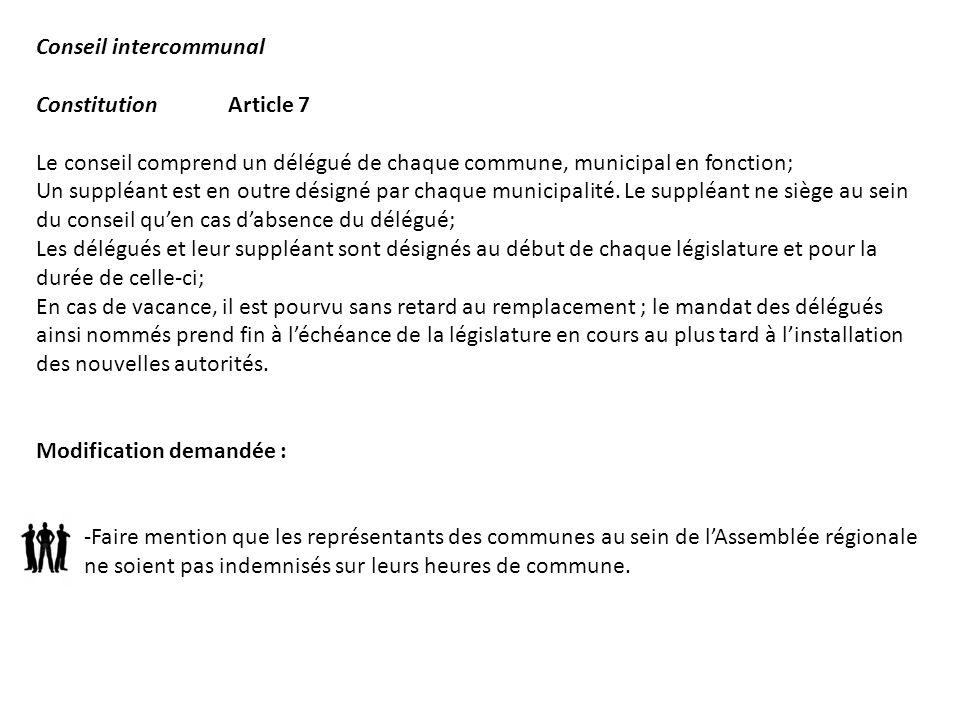 Conseil intercommunal ConstitutionArticle 7 Le conseil comprend un délégué de chaque commune, municipal en fonction; Un suppléant est en outre désigné