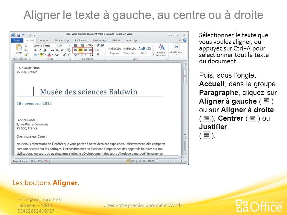 Aligner le texte à gauche, au centre ou à droite Créer votre premier document Word II Les boutons Aligner.