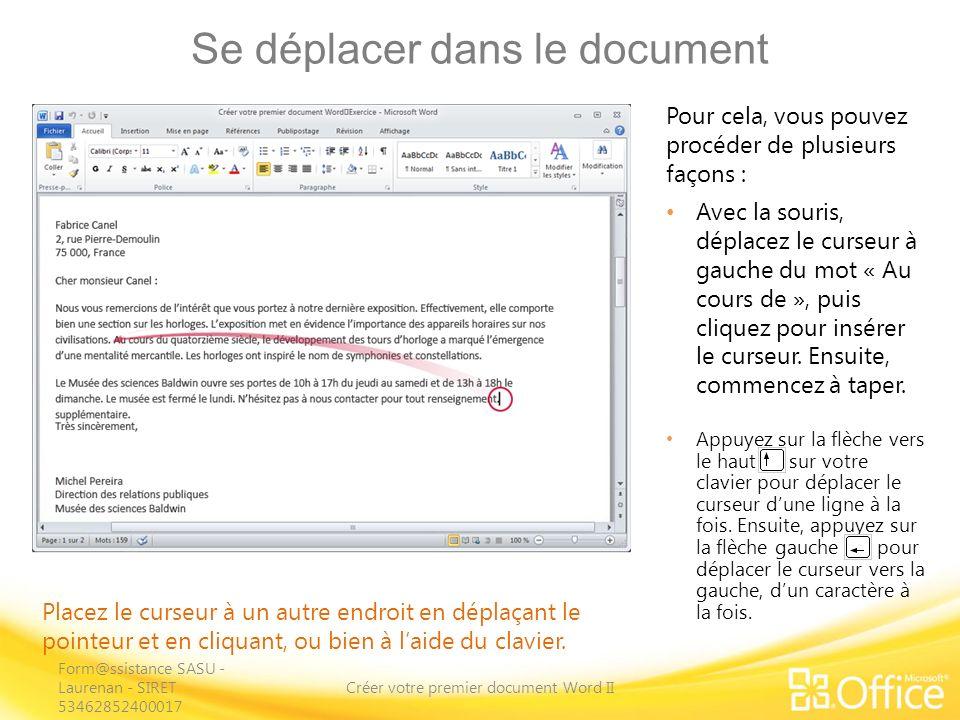 Se déplacer dans le document Créer votre premier document Word II Placez le curseur à un autre endroit en déplaçant le pointeur et en cliquant, ou bien à laide du clavier.