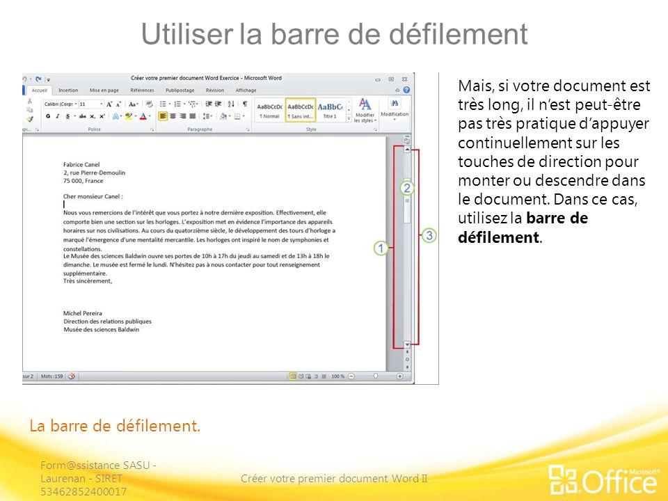 Utiliser la barre de défilement Créer votre premier document Word II La barre de défilement.