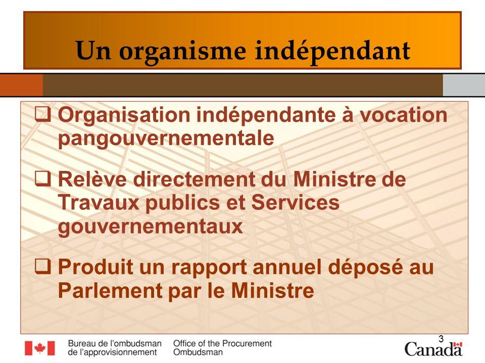 Un organisme indépendant Organisation indépendante à vocation pangouvernementale Relève directement du Ministre de Travaux publics et Services gouvernementaux Produit un rapport annuel déposé au Parlement par le Ministre 3