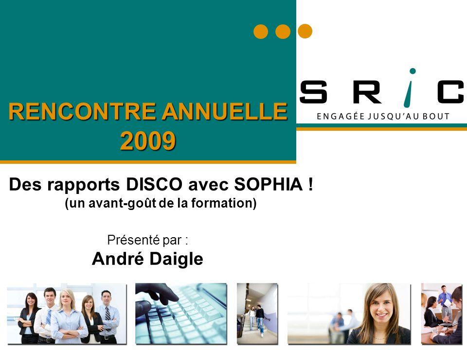 RENCONTRE ANNUELLE 2009 Des rapports DISCO avec SOPHIA .