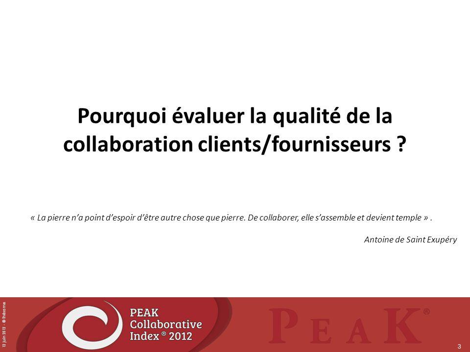 12 juin 2012 - © Thésame 3 Pourquoi évaluer la qualité de la collaboration clients/fournisseurs ? « La pierre na point despoir dêtre autre chose que p