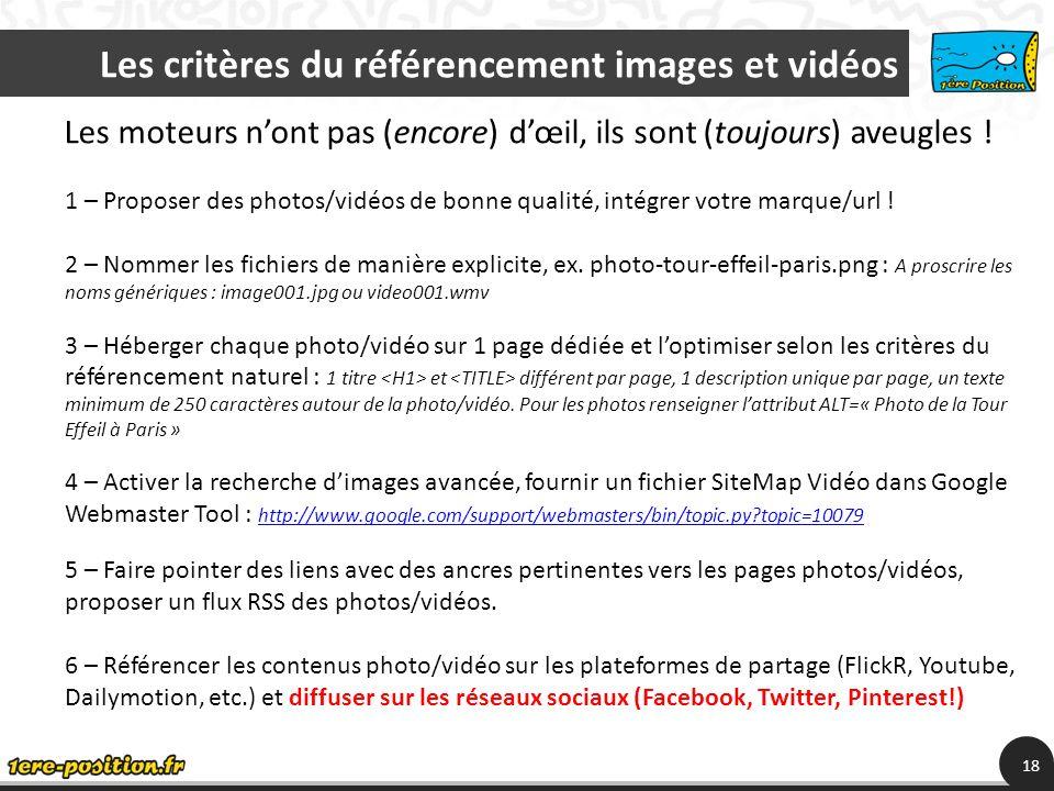 Les critères du référencement images et vidéos 18 Les moteurs nont pas (encore) dœil, ils sont (toujours) aveugles .