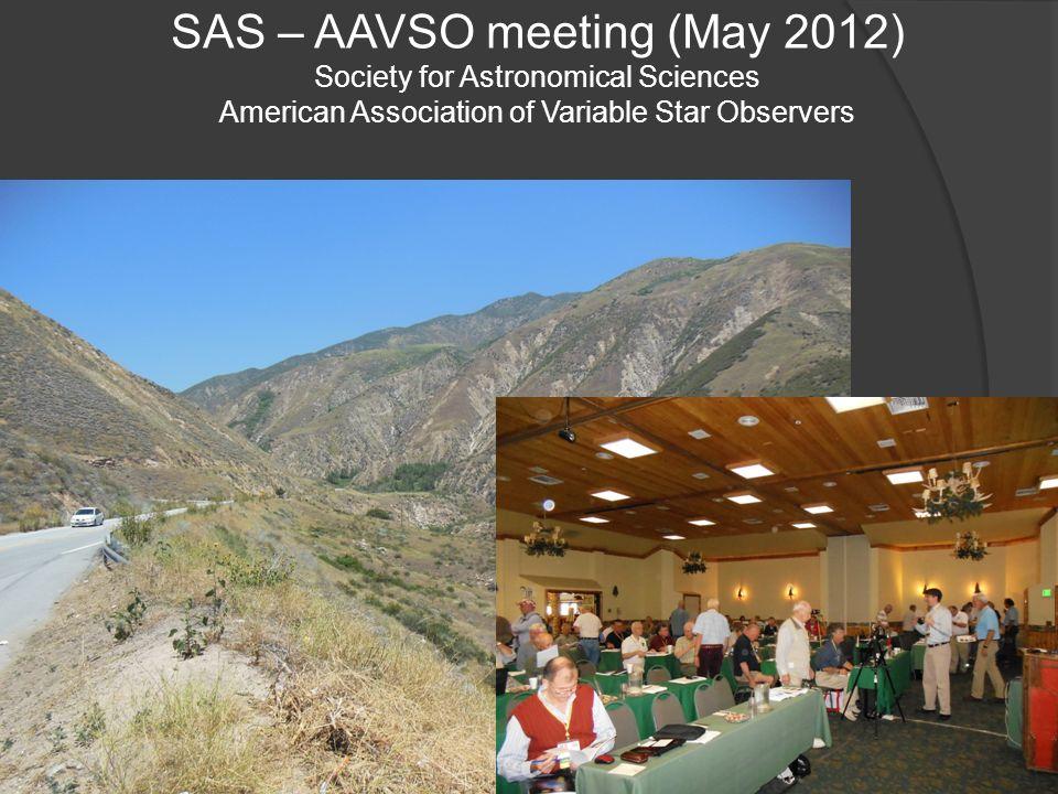 SAS – AAVSO meeting (May 2012) 150 participants 2 workshops 25 présentations Variables (…keep me up at night) Astéroïdes Supernova Spectro / Photométrie