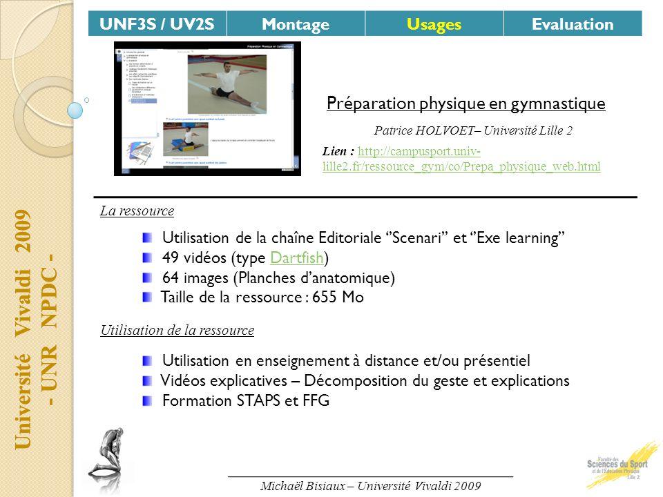 Université Vivaldi 2009 - UNR NPDC - UNF3S / UV2SMontageUsagesEvaluation Université Vivaldi 2009 - UNR NPDC - UNF3S / UV2SMontageUsagesEvaluation Prép