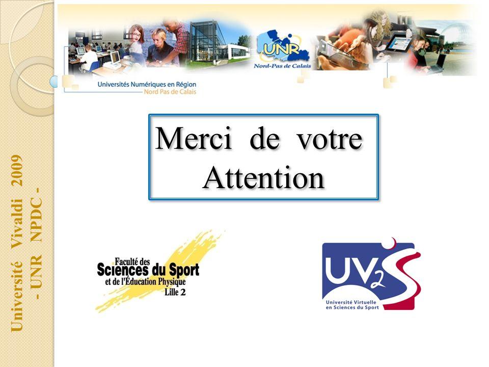 Université Vivaldi 2009 - UNR NPDC - Merci de votre Attention Merci de votre Attention