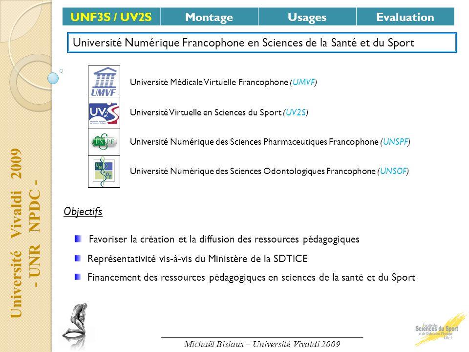 UNF3S / UV2SMontageUsagesEvaluation Université Médicale Virtuelle Francophone (UMVF) Université Numérique des Sciences Pharmaceutiques Francophone (UN