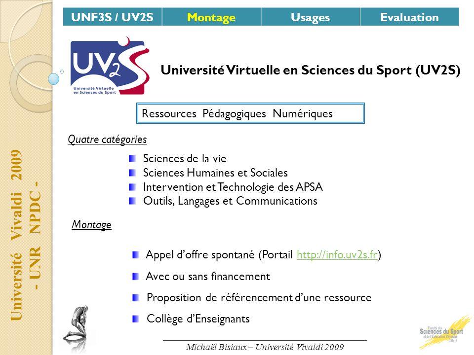 Université Vivaldi 2009 - UNR NPDC - UNF3S / UV2SMontageUsagesEvaluation Université Virtuelle en Sciences du Sport (UV2S) Ressources Pédagogiques Numé