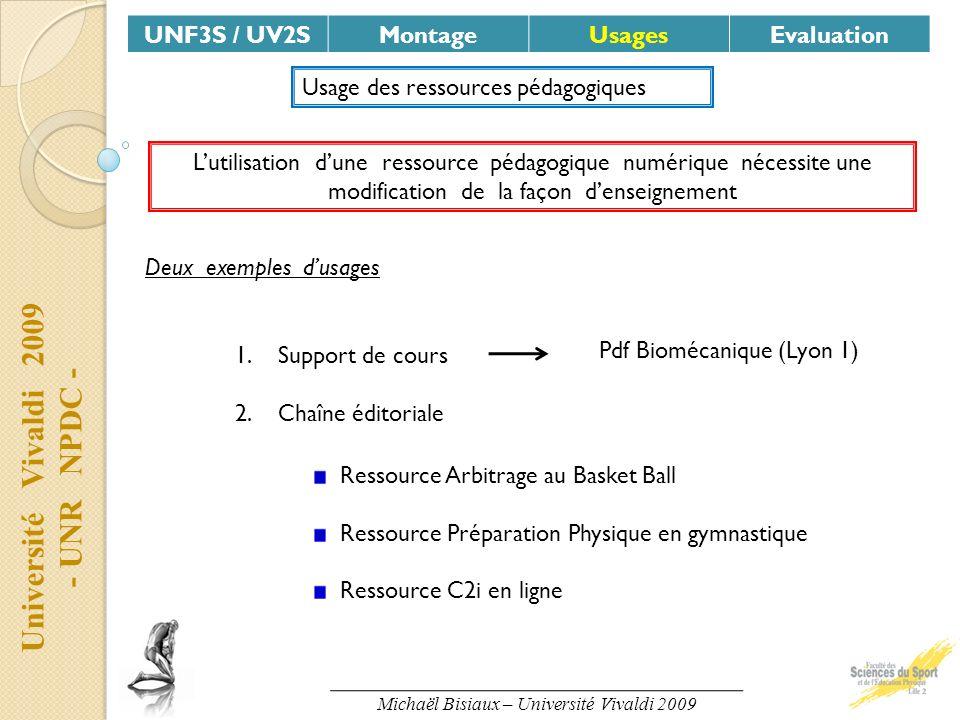 Université Vivaldi 2009 - UNR NPDC - UNF3S / UV2SMontageUsagesEvaluation Lutilisation dune ressource pédagogique numérique nécessite une modification