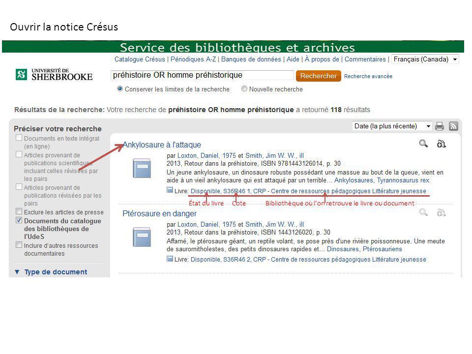 Ouvrir la notice Crésus État du livre Cote Bibliothèque où lon retrouve le livre ou document