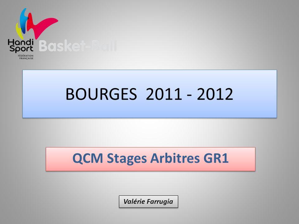BOURGES 2011 - 2012 QCM Stages Arbitres GR1 Valérie Farrugia