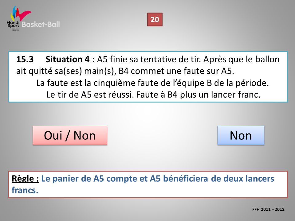 15.3Situation 4 : A5 finie sa tentative de tir.