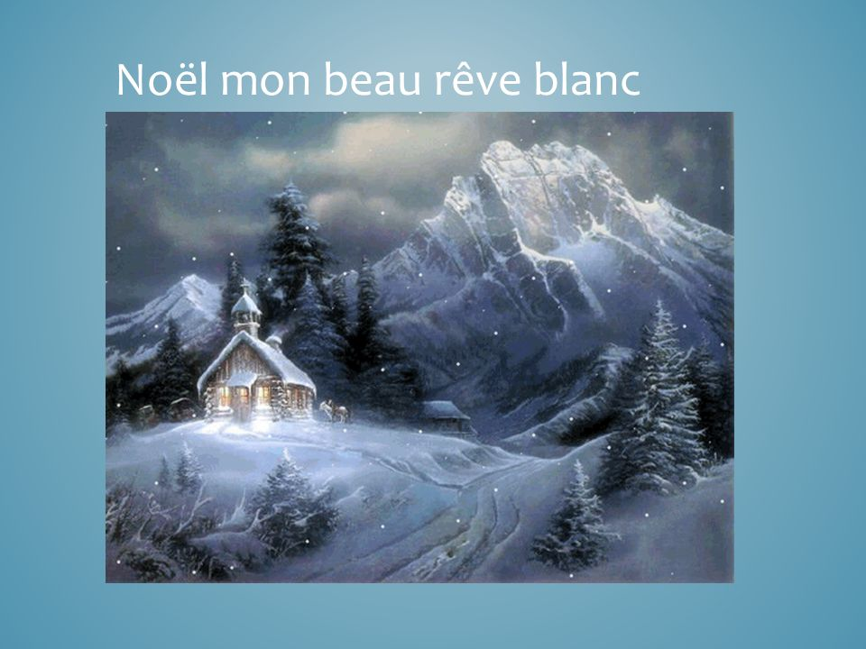 Noël mon beau rêve blanc