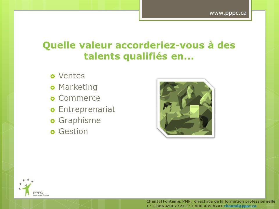 Quelle valeur accorderiez-vous à des talents qualifiés en... Ventes Marketing Commerce Entreprenariat Graphisme Gestion Chantal Fontaine, PMP, directr