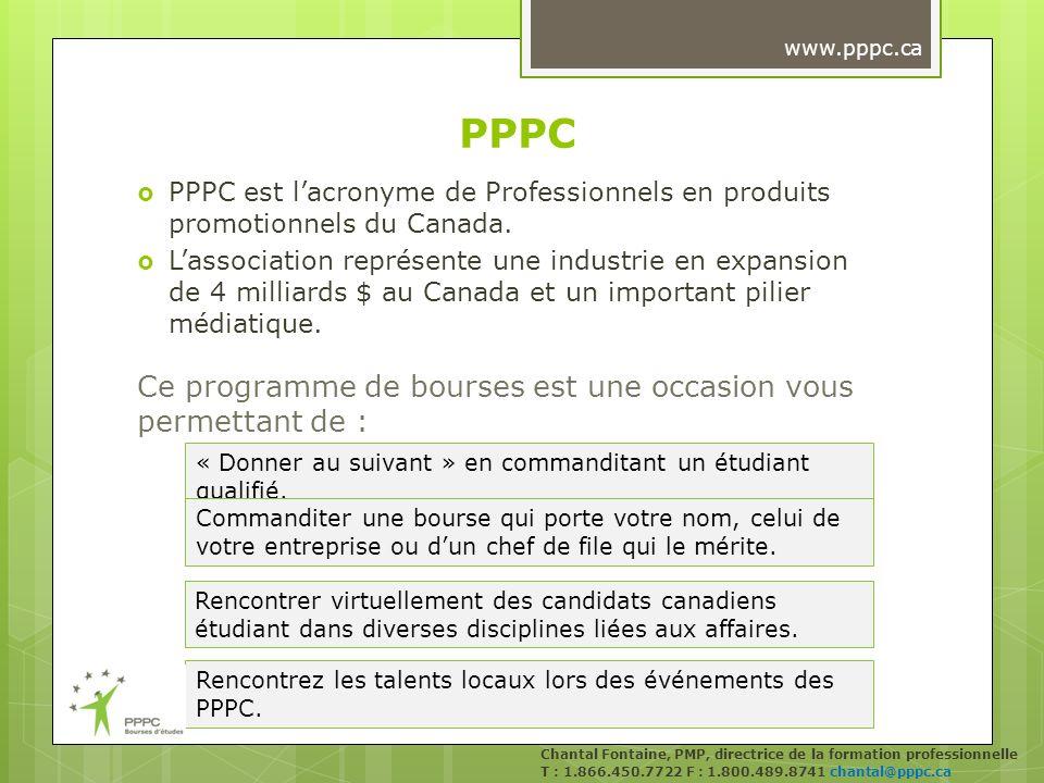 Les avantages additionnels incluent : Chantal Fontaine, PMP, directrice de la formation professionnelle T : 1.866.450.7722 F : 1.800.489.8741 chantal@pppc.ca Puisez à même un grand bassin de jeunes talents instruits.