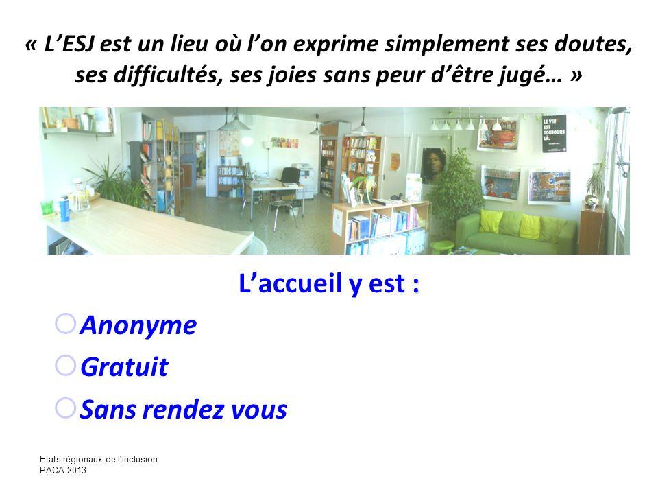 « LESJ est un lieu où lon exprime simplement ses doutes, ses difficultés, ses joies sans peur dêtre jugé… » : Laccueil y est : Anonyme Gratuit Sans re