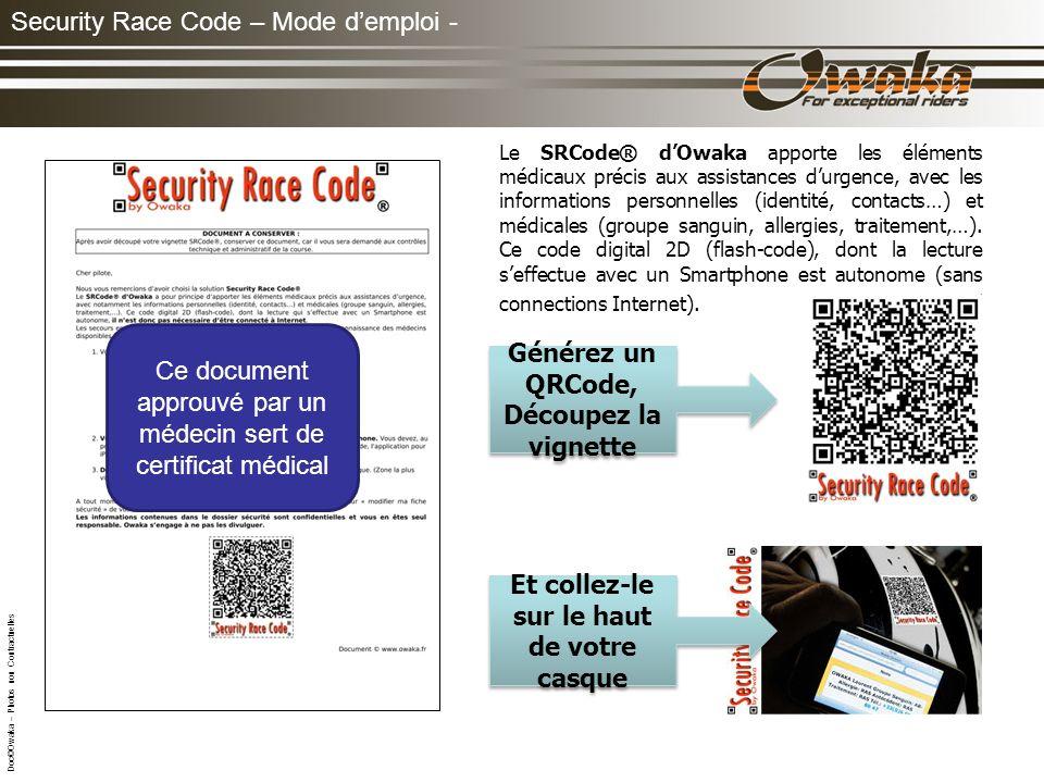 Security Race Code – Mode demploi - Le SRCode® dOwaka apporte les éléments médicaux précis aux assistances durgence, avec les informations personnelles (identité, contacts…) et médicales (groupe sanguin, allergies, traitement,…).