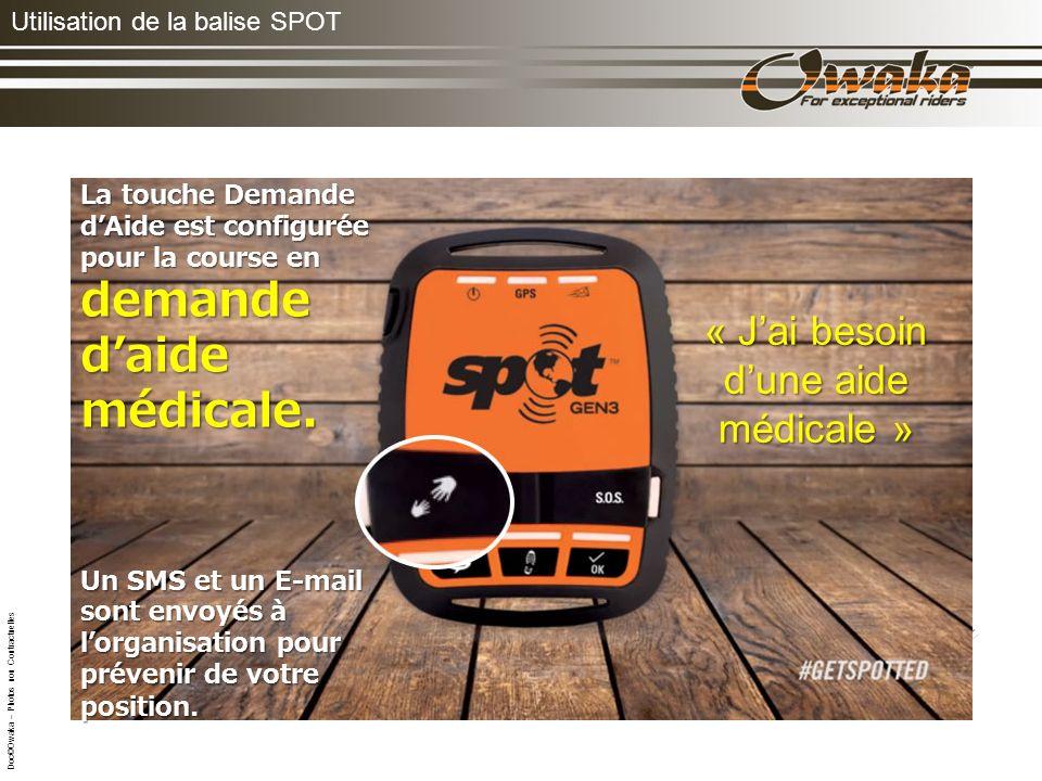Utilisation de la balise SPOT La touche Demande dAide est configurée pour la course en demande daide médicale.