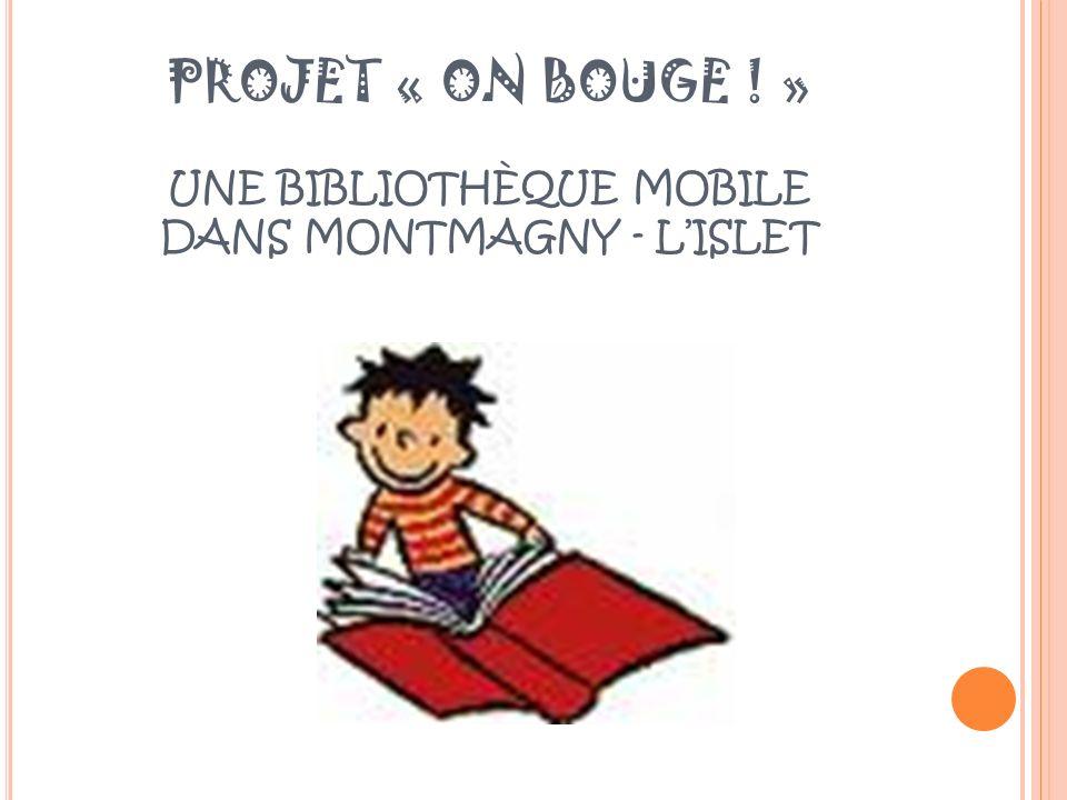 PROJET « ON BOUGE ! » UNE BIBLIOTHÈQUE MOBILE DANS MONTMAGNY - LISLET
