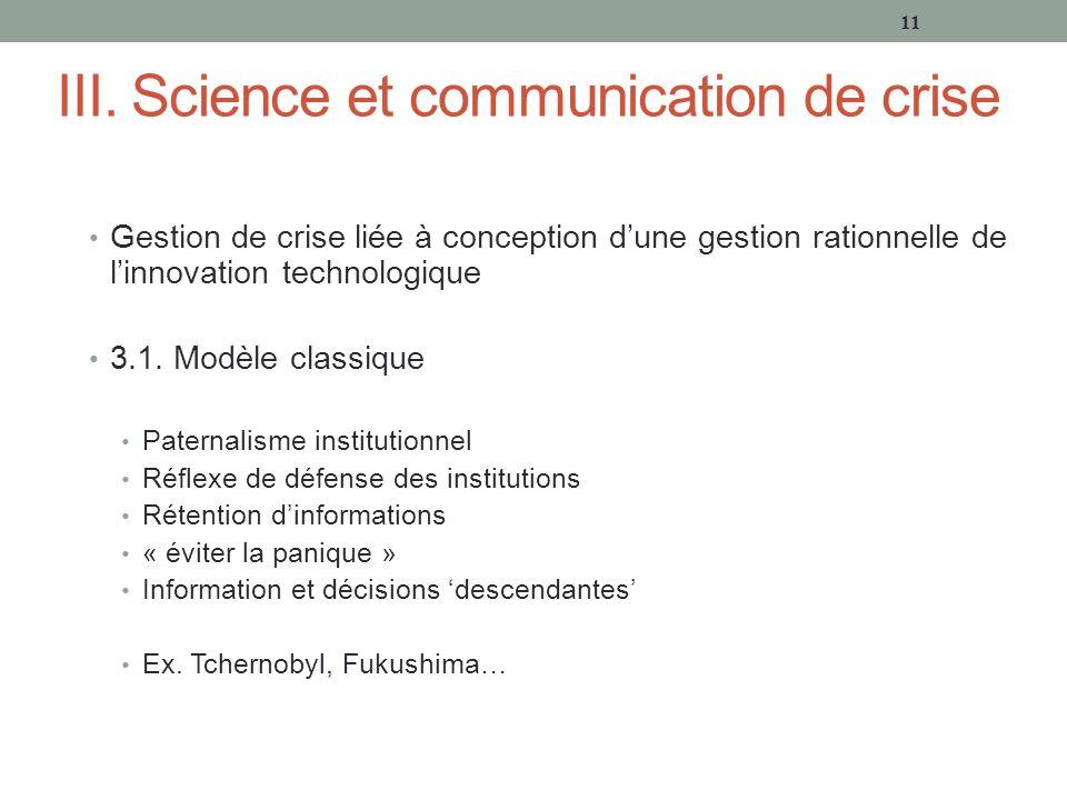 III. Science et communication de crise Gestion de crise liée à conception dune gestion rationnelle de linnovation technologique 3.1. Modèle classique