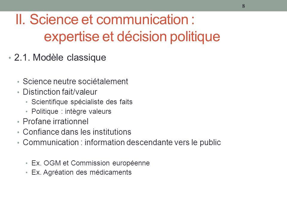 II. Science et communication : expertise et décision politique 2.1.