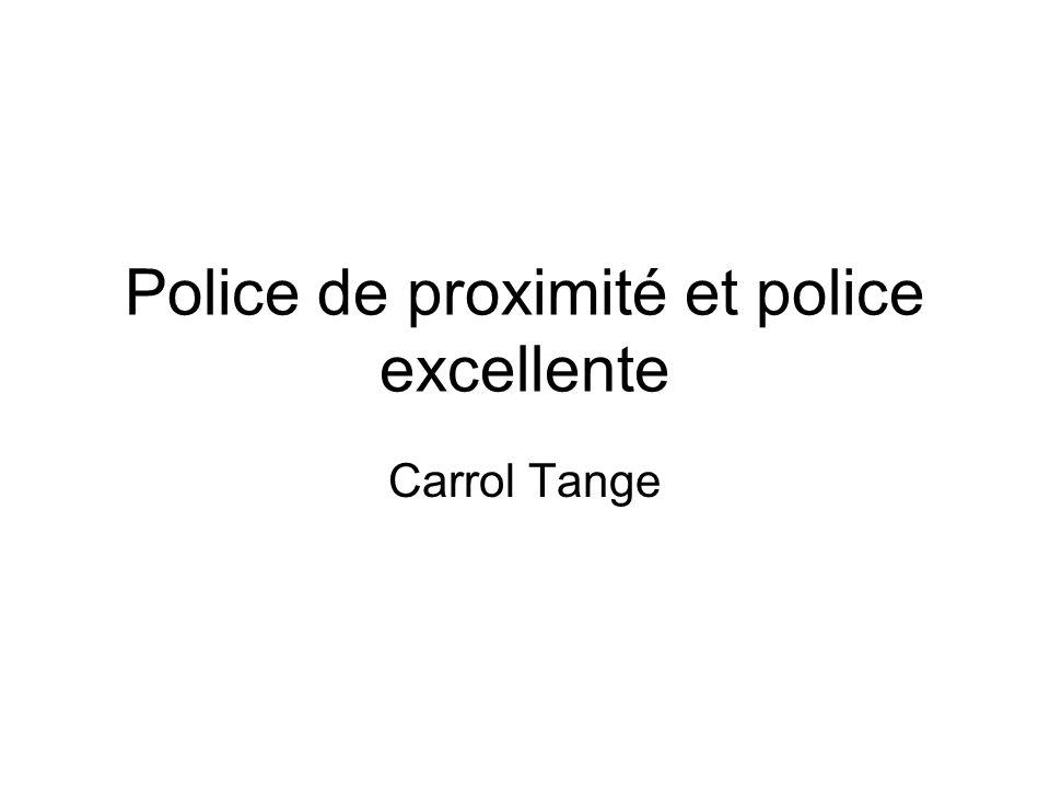 Police de proximité et police excellente Carrol Tange
