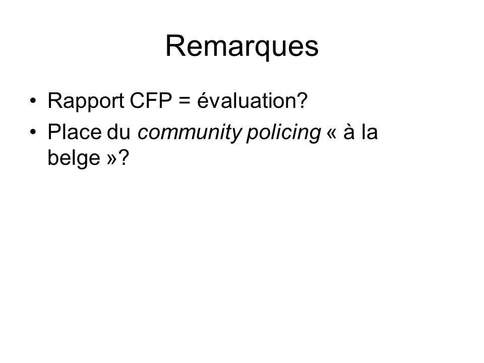 Remarques Rapport CFP = évaluation Place du community policing « à la belge »
