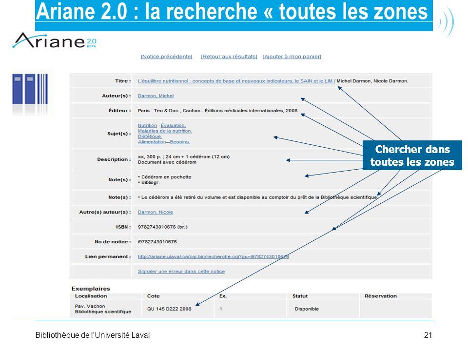 21Bibliothèque de l'Université Laval Ariane 2.0 : la recherche « toutes les zones » Chercher dans toutes les zones