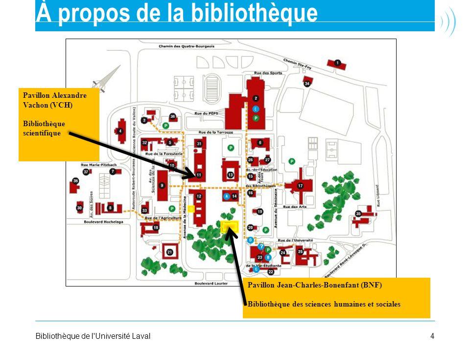 4Bibliothèque de l'Université Laval À propos de la bibliothèque Pavillon Jean-Charles-Bonenfant (BNF) Bibliothèque des sciences humaines et sociales P